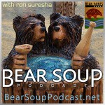 Bear Soup Podcast, with Ron Suresha
